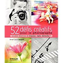 Photographe amateur ? 52 défis créatifs  pour progresser dans la prise de vue 52_dyf10