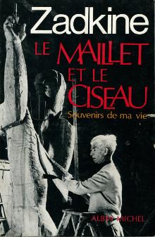 Zadkine - Le Maillet et le Ciseau Zadkin10