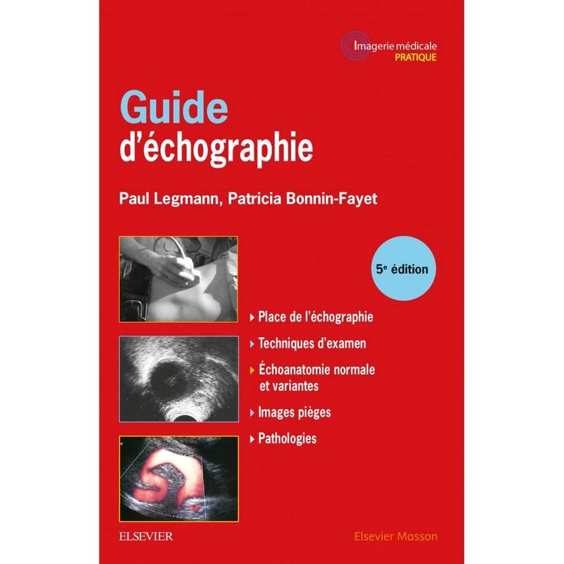 Guide d'échographie 5eme édition // septembre 2017 Guide-10