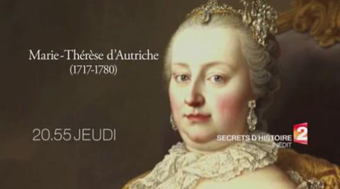 Secrets d'Histoire inédit  : Marie Thérèse, l'envahissante impératrice d'Autriche Zossun10