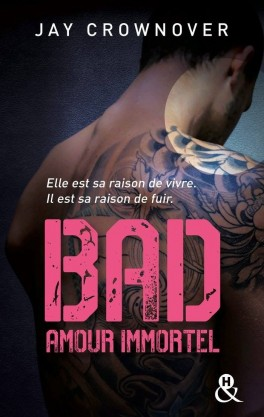 BAD (Tome 4) AMOUR IMMORTEL de Jay Crownover Bad-to10