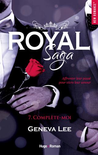 ROYAL SAGA (TOME 7) COMPLETE-MOI de Geneva Lee Couv-r11
