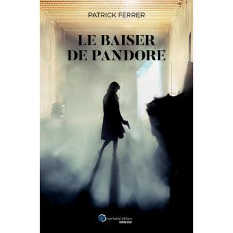 [Ferrer, Patrick] Le baiser de Pandore Ferrer10