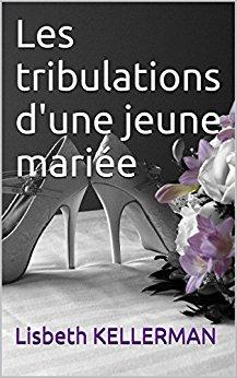 [Kellerman, Lisbeth] Les tribulations d'une jeune mariée Keller10