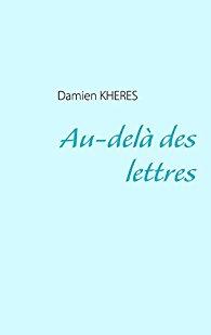 [Khérès, Damien] Au-delà des lettres Kheres10