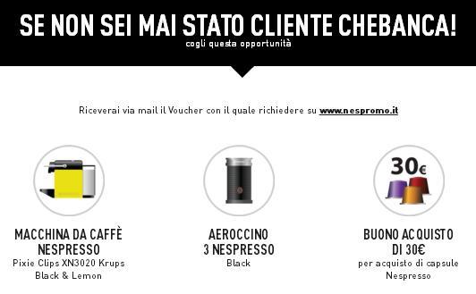 CHEBANCA! regala MACCHINA DA CAFFÈ NESPRESSO + AEROCCINO 3 NESPRESSO + BUONO NESPRESSO € 30 [scaduta il 31/10/2017] Immagi11