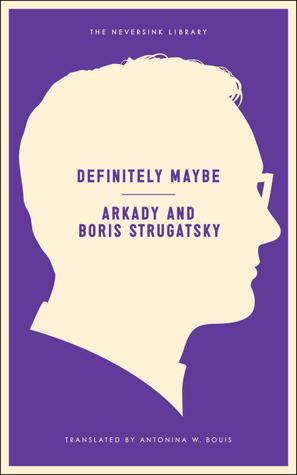 Definitely Maybe, Arkady Strugatsky, Boris Strugatsky 17262710