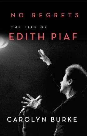 No Regrets: The Life of Edith Piaf, Carolyn  Burke Yii_oo10