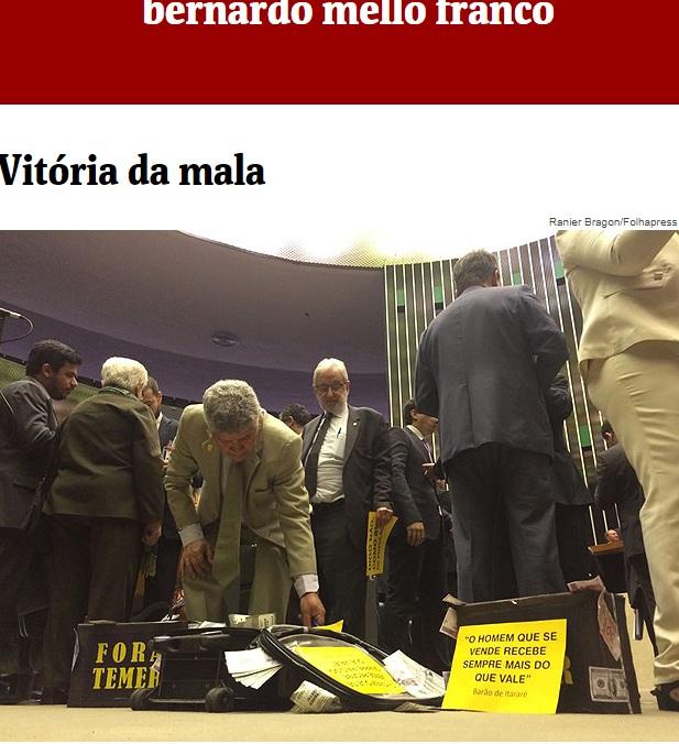 A VITÓRIA DA MALA - BERNARDO MELO FRANCO - FSP 03/08/2017 Mala10