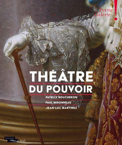 Théâtre du pouvoir. Exposition de la Petite Galerie. Louvre Theatr10