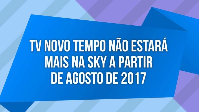 TV Novo Tempo deixará a grade de canais da SKY dia 27/08 Ddwsbi10