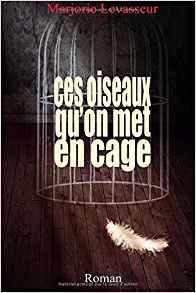[Levasseur, Marjorie] Ces oiseaux qu'on met en cage Oiseau10