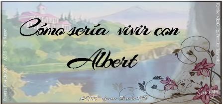 ❀❀AlbertFans❀❀ Albert ** Serie como sería vivir con Albert #1** ❀❀ ENTREGANDO❀❀ A-enca12