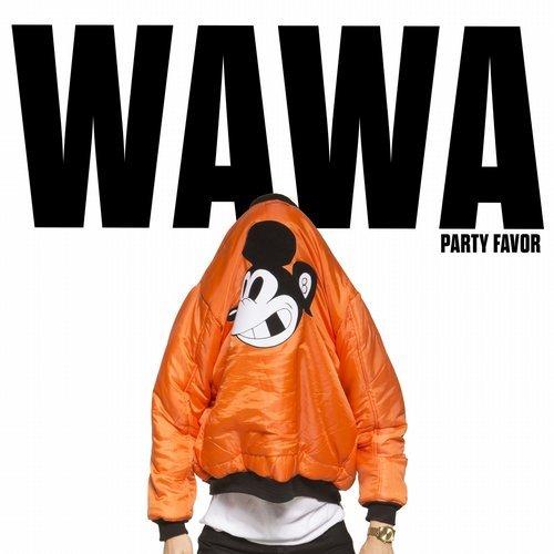 Party Favor - WAWA (Original Mix) 15511610