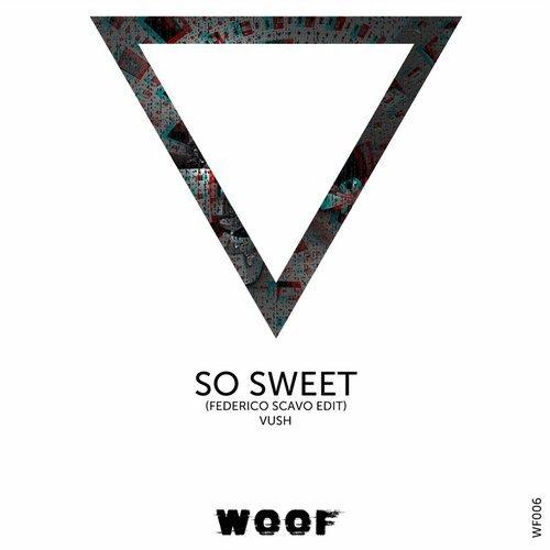 Vush - So Sweet (Federico Scavo Edit) 16047210