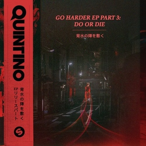 Quintino - Go Harder EP, Pt. 3: Do or Die 16198510