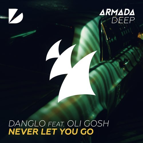 Danglo - Never Let You Go (feat. Oli Gosh) [Extended Mix] 16202710