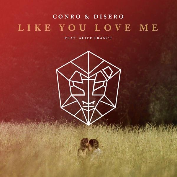 Conro & Disero - Like You Love Me (feat. Alice France) [Original Mix] K8vhk410