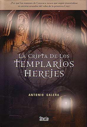 La cripta de los templarios herejes - Antonio Galera Portad11