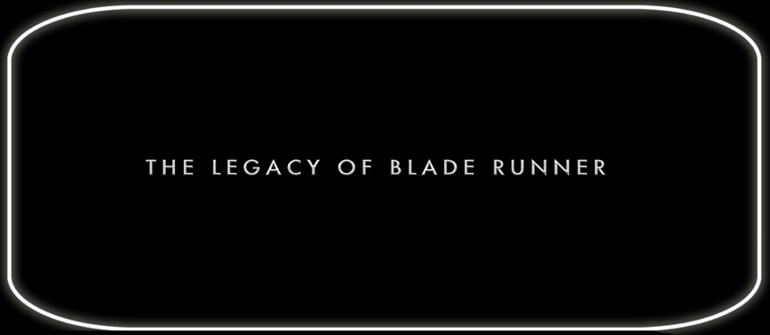 September 21 (2017) Official Featurette #4: The Legacy of Blade Runner Legacy10