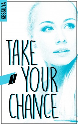 KESSILYA - Take your chance - Tome 1 Take-y10