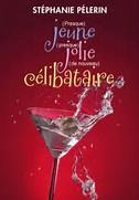 PELERIN Stéphanie - (presque) Jeune, (presque) Jolie, (de nouveau) Célibataire Th10