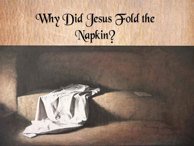 Why Did Jesus Fold the Napkin? 12310410