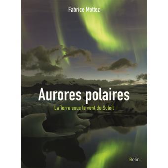 Aurores polaires, la terre sous le vent du soleil ! Aurore10