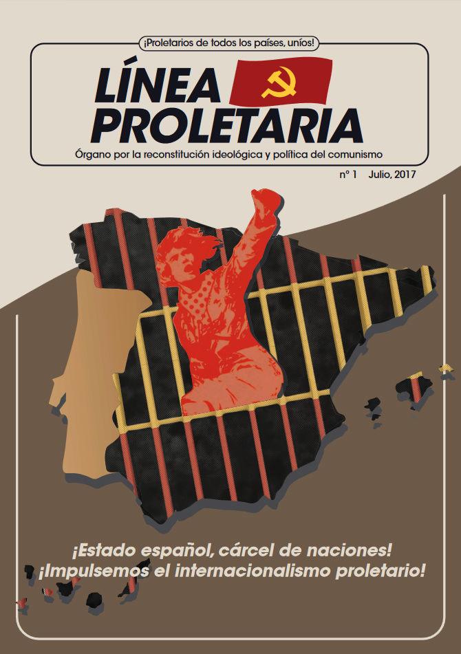 [Movimiento por la Reconstitución] Línea Proletaria nº1 - ¡Estado español, cárcel de naciones! ¡Impulsemos el internacionalismo proletario! Lp1p10