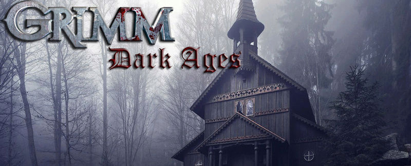 Grimm: Dark Ages