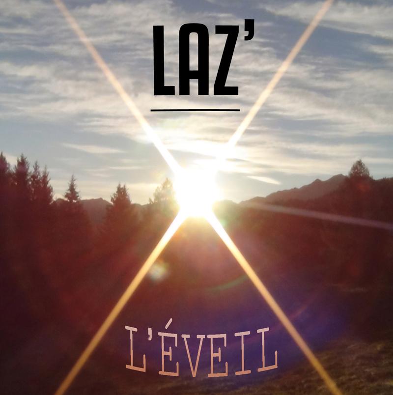 """PROJET D'ALBUM DE RAP : LAZ' - """"L'EVEIL"""" POUR 2018/plus tard Essai_10"""