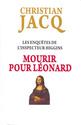 [Jacq, Christian] Les enquêtes de l'inspecteur Higgins – Tome 8 : Mourir pour Léonard Couv4310