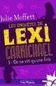 [Moffett, Julie] Les enquêtes de Lexi Carmichaël - Tome 1 : On ne vit qu'une fois Couv8510