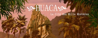Huaca, la cité des mille mystères Huaca210