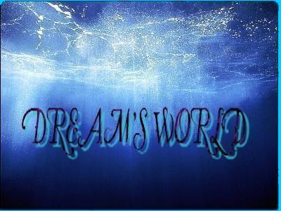Dream's world