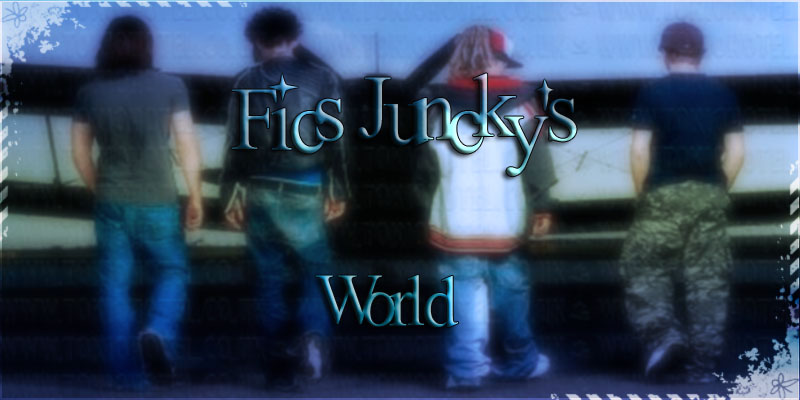 Fics Juncky's World