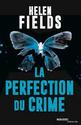 La Perfection du Crime - Helen Fields (Grande-Bretagne) Perfec11