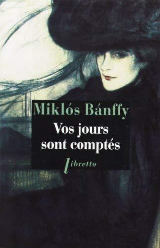 Des lectures pour l'été : Vos jours sont comptés de Miklós Bánffy, 1934 . Vosjou10