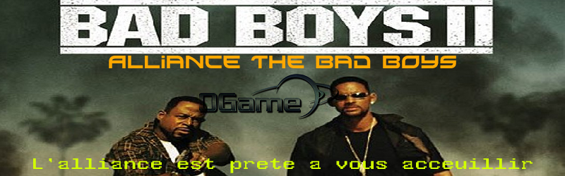 Forum de l'alliance Ogame The Bad Boys