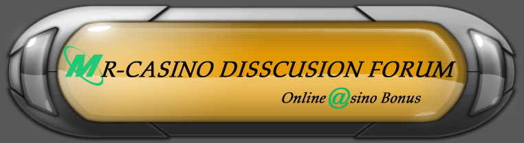 MR-CASINO DISCUSSION FORUM Mr11