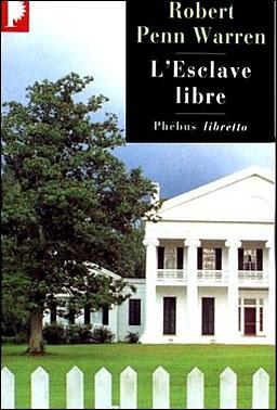 L'Esclave libre, de Robert Penn Warren. El10