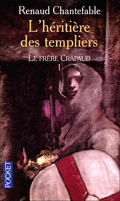 [Chantefable, Renaud] L'héritière des templiers - Tome 1: Le frère crapaud 97822610