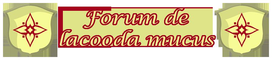 Guilde Lacooda Mucus