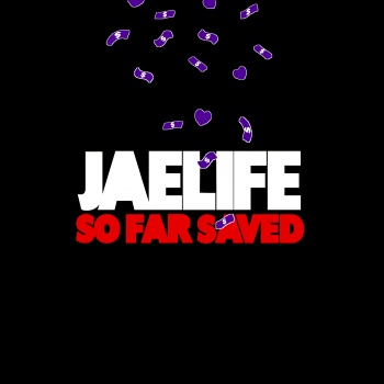 YNJ PRESENTS: JAELIFE SO FAR SAVED 350x3512