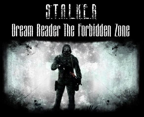 Stalker Dream Reader - The Forbidden Zone 1.1+Update DRM 4.0 - 04\2\2013 Sans_t13