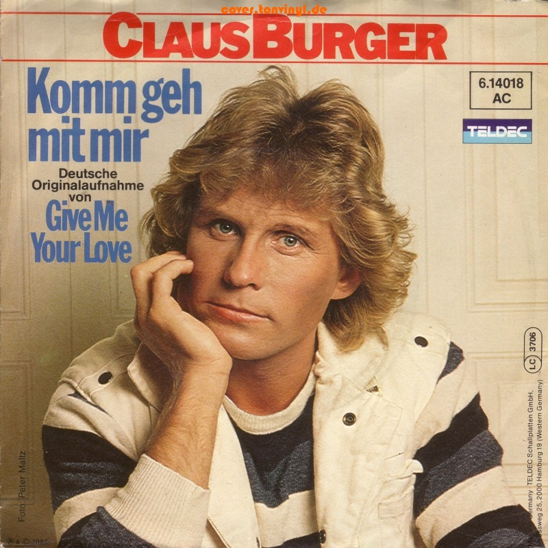 "Claus Burger - Komm geh mit mir (""Give Me Your Love"" doutsche cover version) Claus_11"