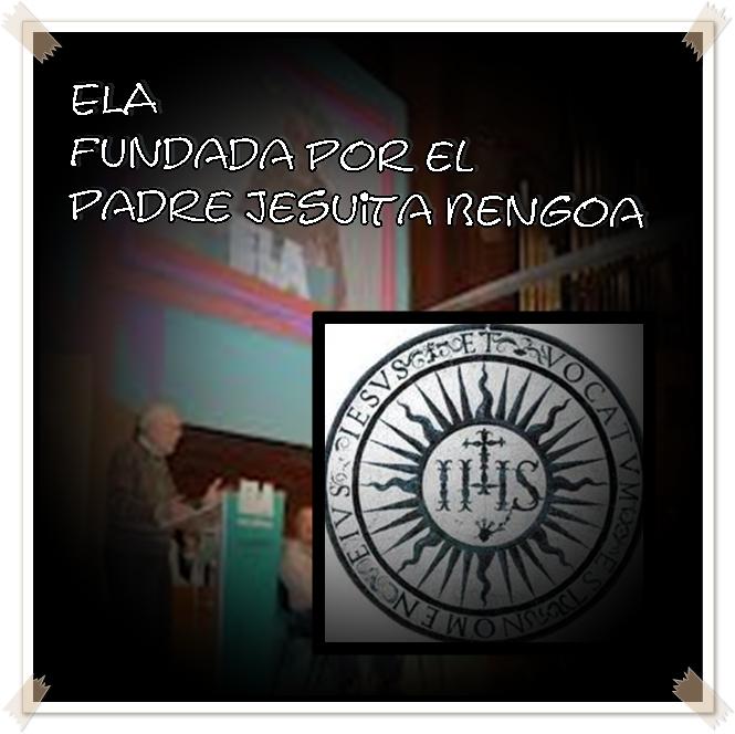 """El sindicato vasco """"ELA"""" fue creado y controlado por el Padre jesuita Valentín Bengoa Ela-be10"""
