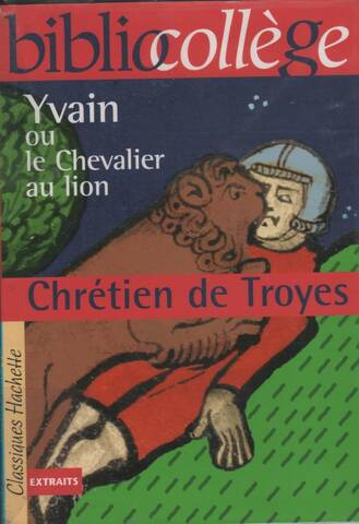 Yvain Ou Le Chevalier Au Lion Extraits