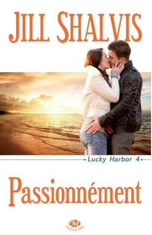 SHALVIS Jill - LUCKY HARBOR - Tome 4 : Passionnément 42953310