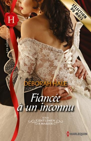 HALE Deborah - GENTLEMEN A MARIER - Tome 3 : Fiancée à un inconnu 97822817